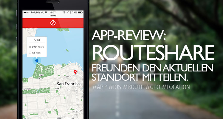 App-Review: Routeshare – Positionsdaten mit Freunden teilen