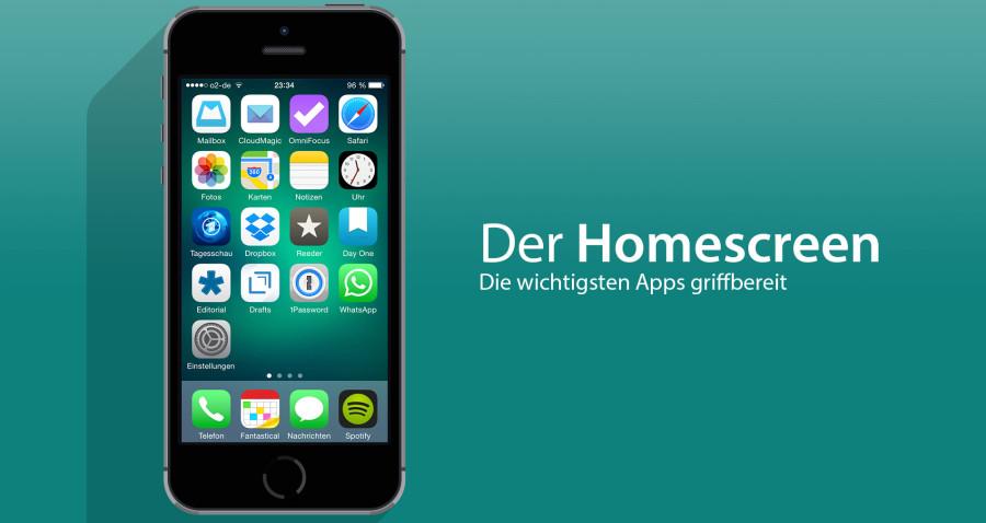 Der Homescreen: Die wichtigsten Apps griffbereit