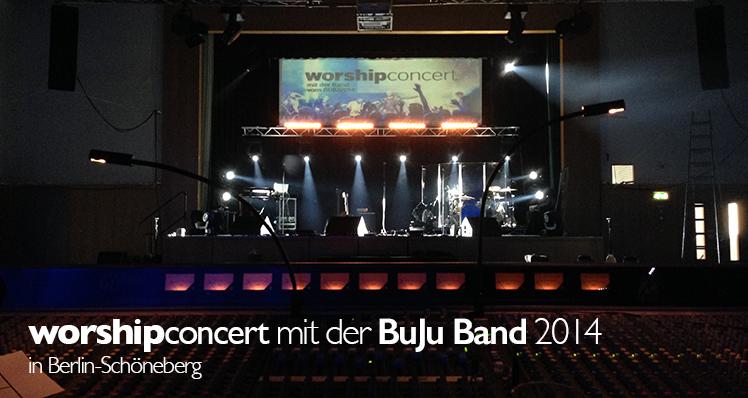 WorshipConcert mit BuJu Band 2014 in Berlin Schöneberg (inkl. Audio-Snippet)